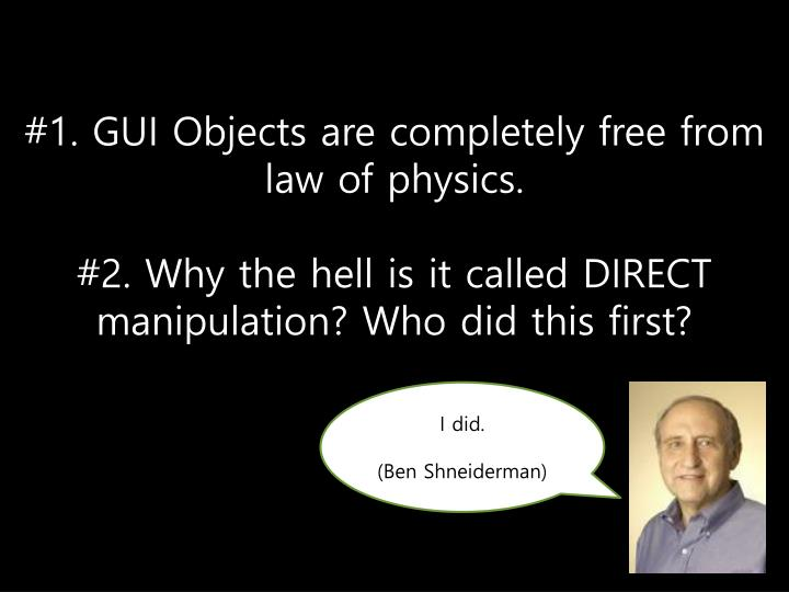 #1. GUI Objects are completely free from law of physics.