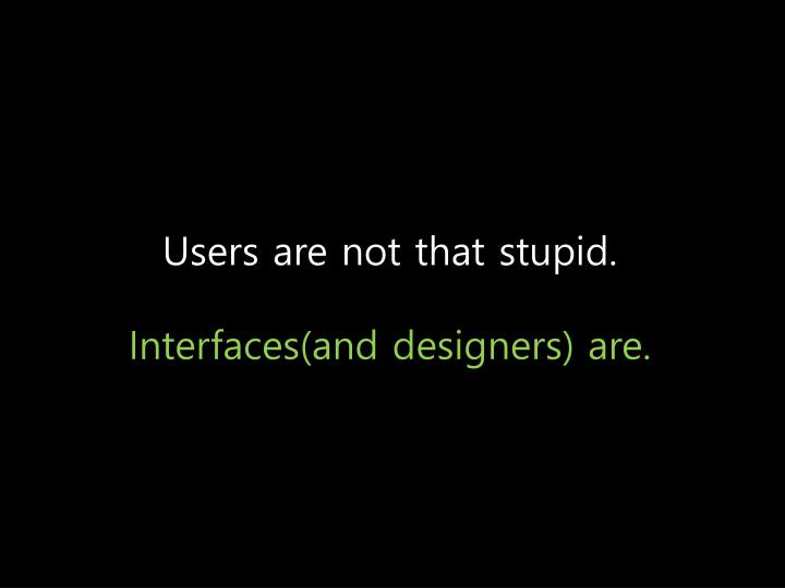 Users are not that stupid.