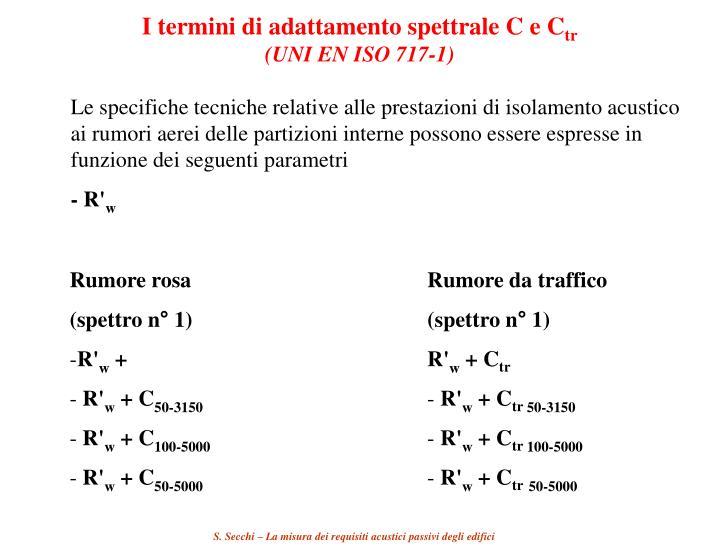 I termini di adattamento spettrale C e C