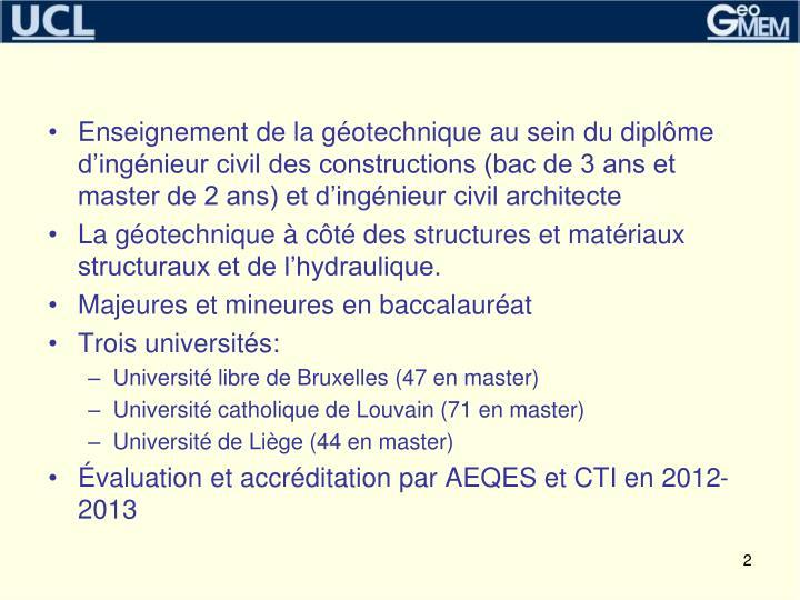 Enseignement de la géotechnique au sein du diplôme d'ingénieur civil des constructions (bac de 3 ans et master de 2 ans) et d'ingénieur civil architecte