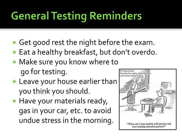 General Testing Reminders