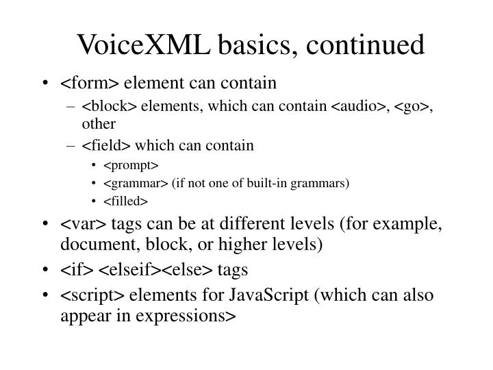 VoiceXML basics, continued