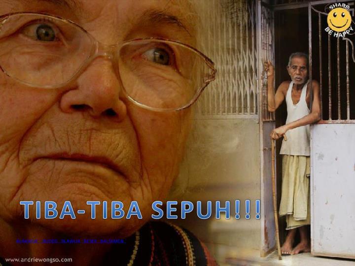 TIBA-TIBA SEPUH!!!