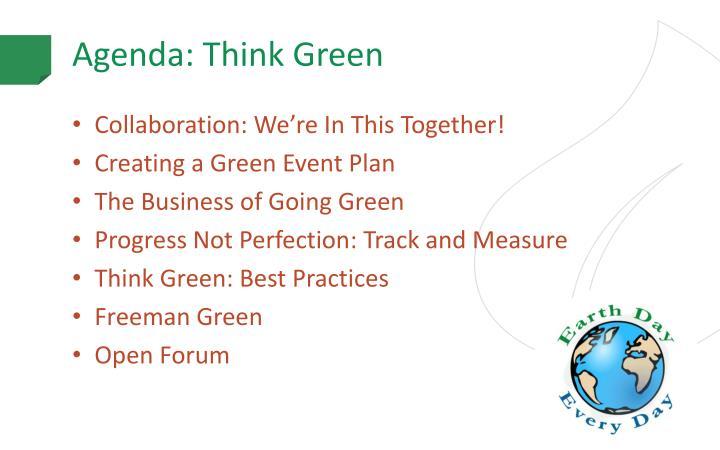Agenda: Think Green