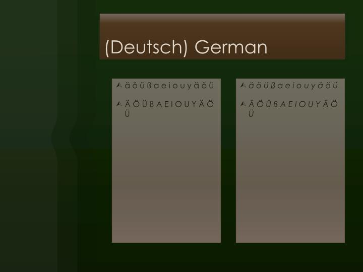(Deutsch) German