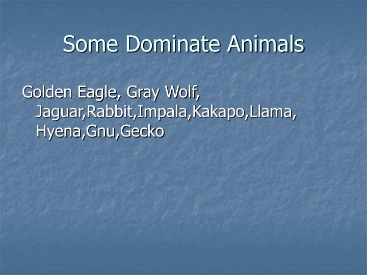 Some Dominate Animals