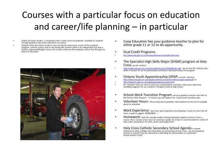 Courses with a particular focus on education and career/life planning – in particular
