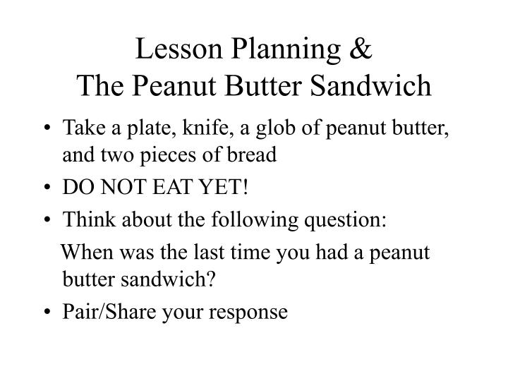 Lesson planning the peanut butter sandwich