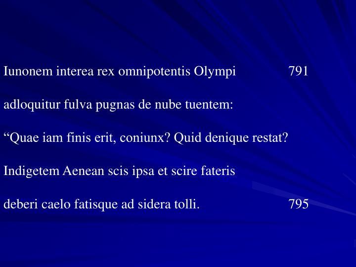 Iunonem interea rex omnipotentis Olympi  791