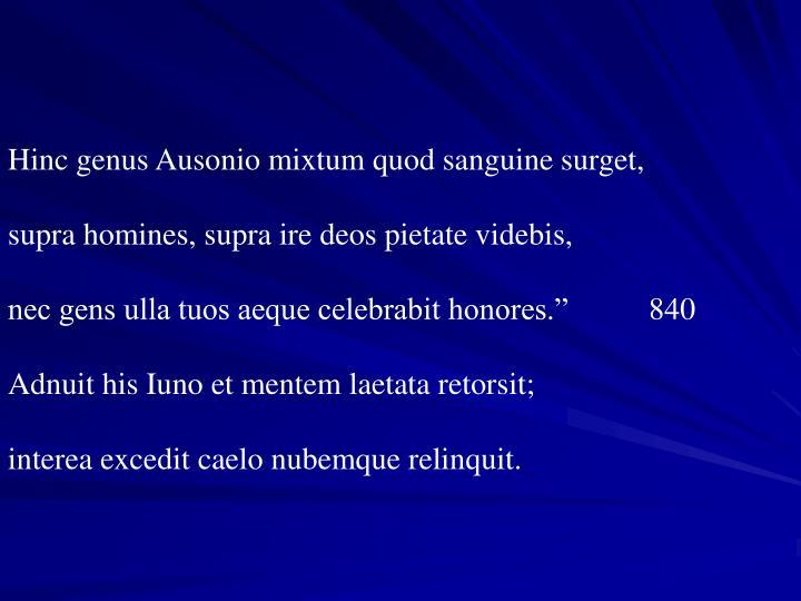 Hinc genus Ausonio mixtum quod sanguine surget,