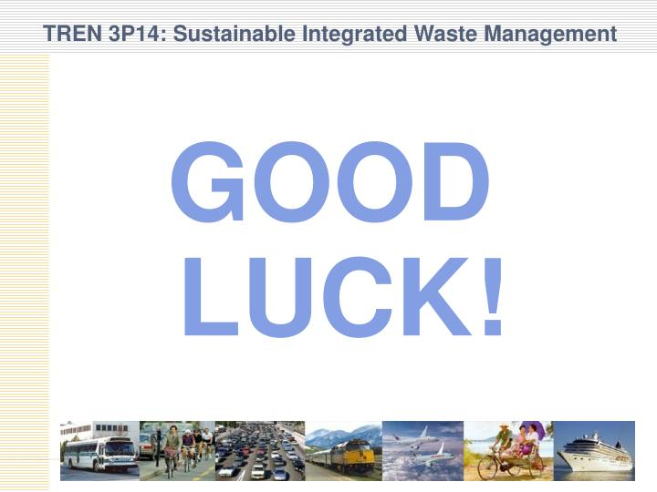TREN 3P14: Sustainable Integrated Waste Management