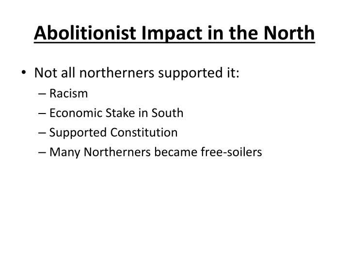 Abolitionist Impact in the North