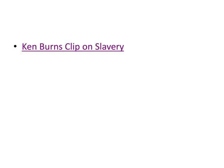 Ken Burns Clip on Slavery