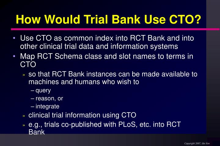How Would Trial Bank Use CTO?
