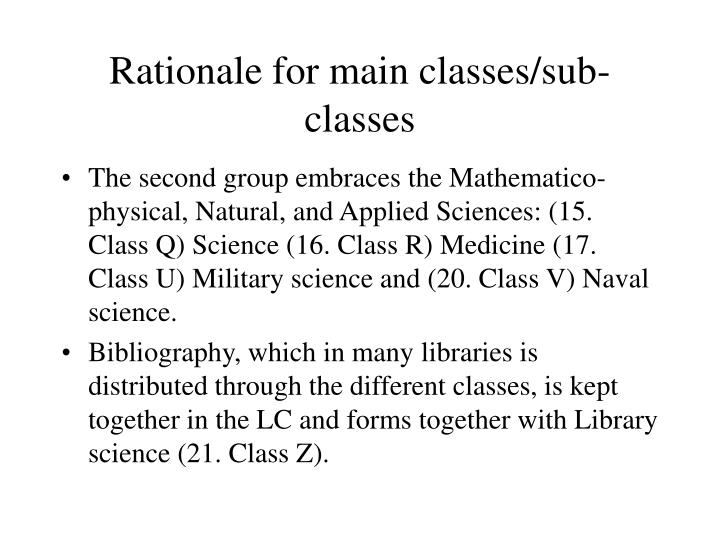 Rationale for main classes/sub-classes