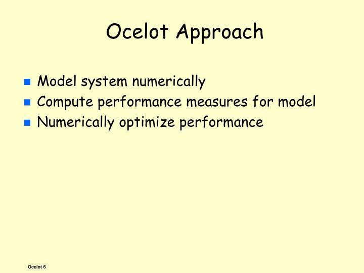 Ocelot Approach