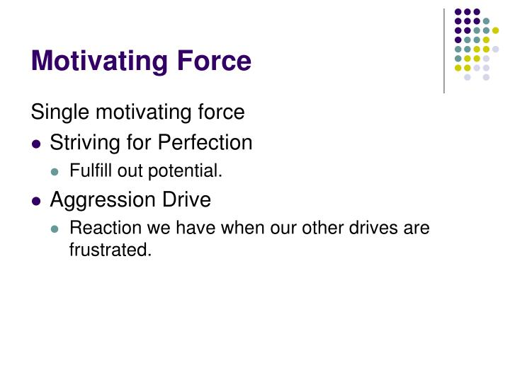Motivating Force