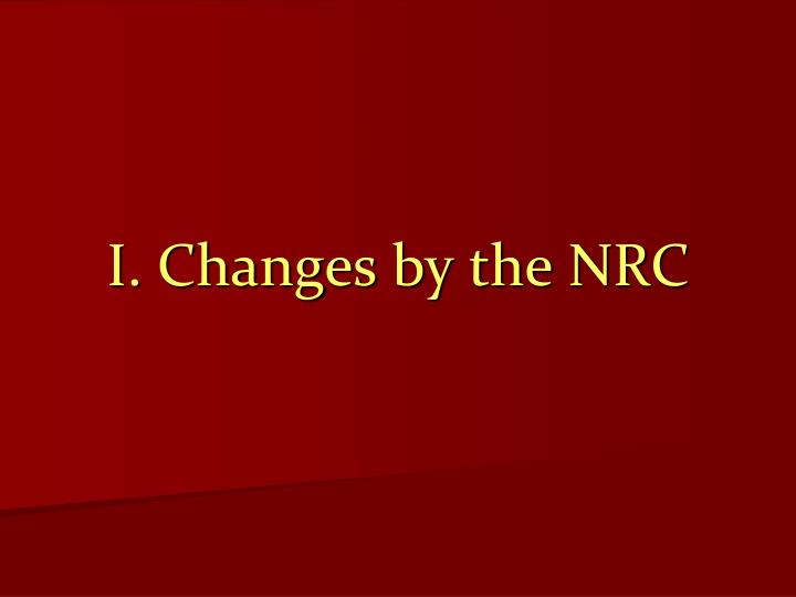 I. Changes by the NRC