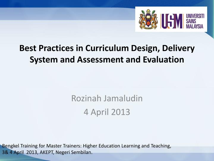 best practices in curriculum design delivery system and assessment and evaluation