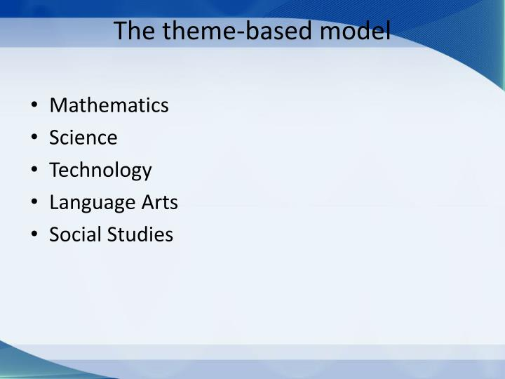 The theme-based model