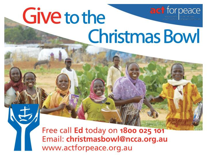 Give to the christmas bowl free call 1800 025 101