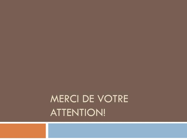 Merci de votre attention!