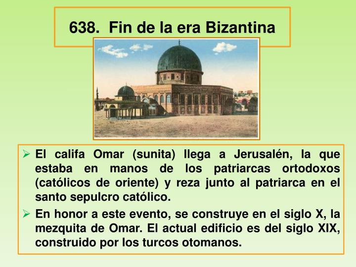 638.  Fin de la era Bizantina