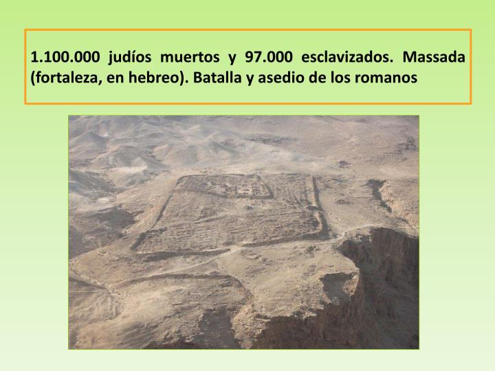 1.100.000 judíos muertos y 97.000 esclavizados.