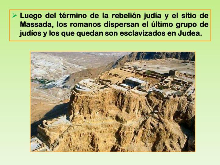 Luego del término de la rebelión judía y el sitio de