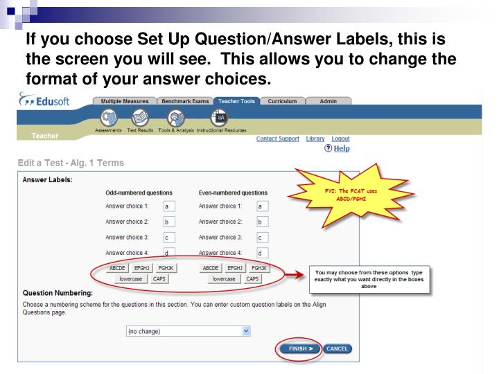 If you choose Set Up Question/Answer Labels, this is the screen you will see.  This allows you to change the format of your answer choices.