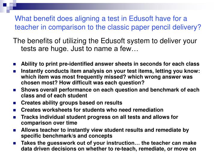 What benefit does aligning a test in Edusoft have for a teacher in comparison to the classic paper pencil delivery?