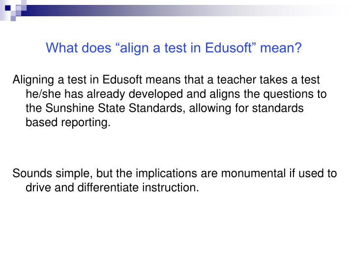 "What does ""align a test in Edusoft"" mean?"