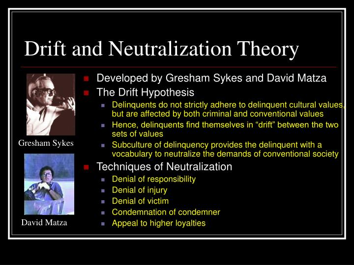 """techniques of neutralization theory by matza Techniques of neutralization and cheating in a national pool league neutralization techniques sykes and matza's (1957) theory is known as """"techniques of."""