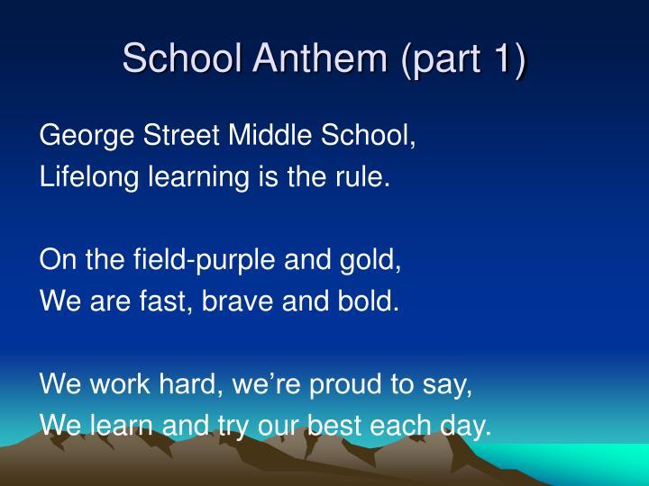 School Anthem (part 1)