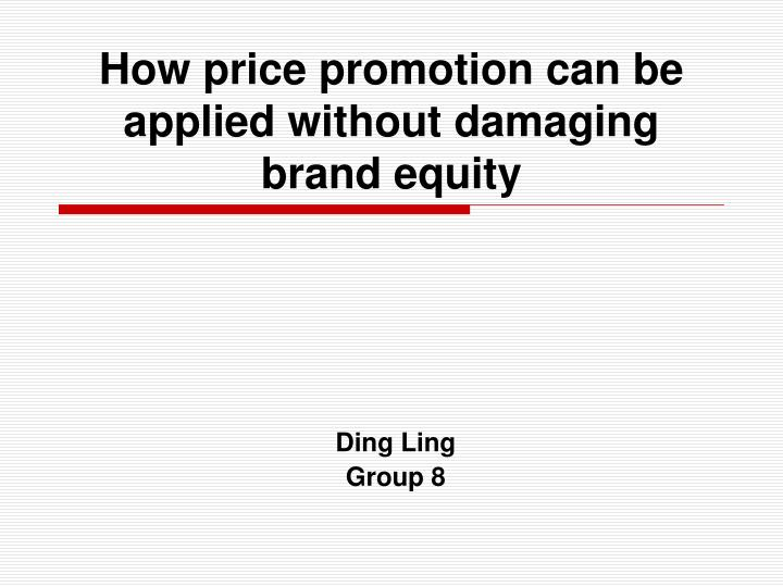 How price promotion can be applied without damaging brand equity