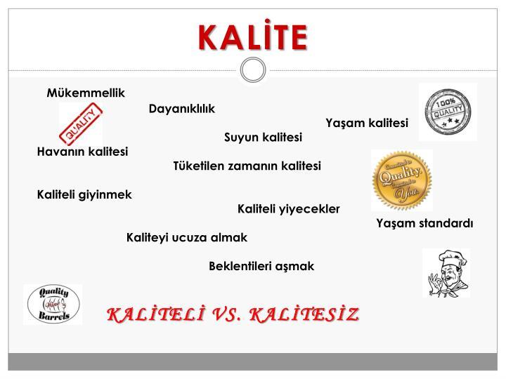 KALİTE
