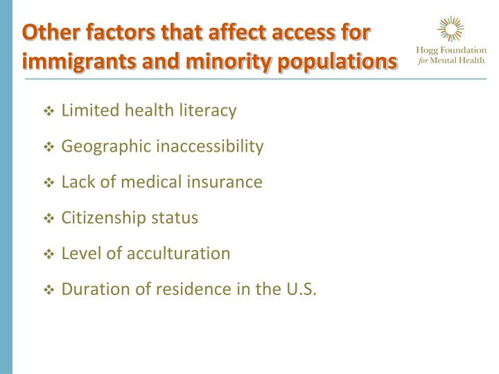 Other factors that affect access for immigrants and minority populations