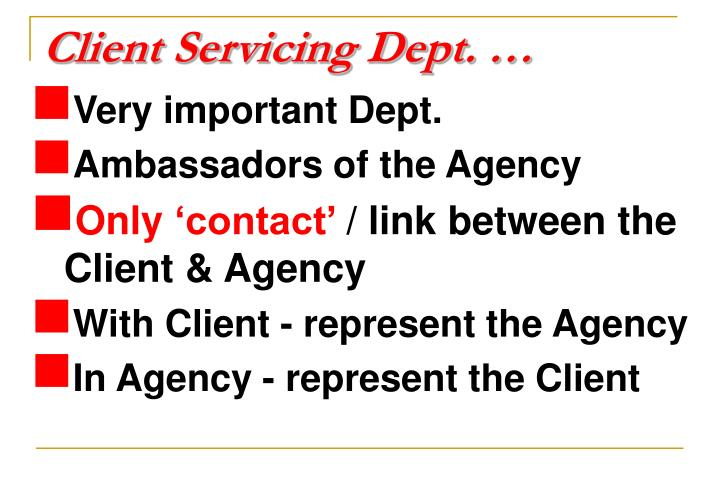 Client servicing dept
