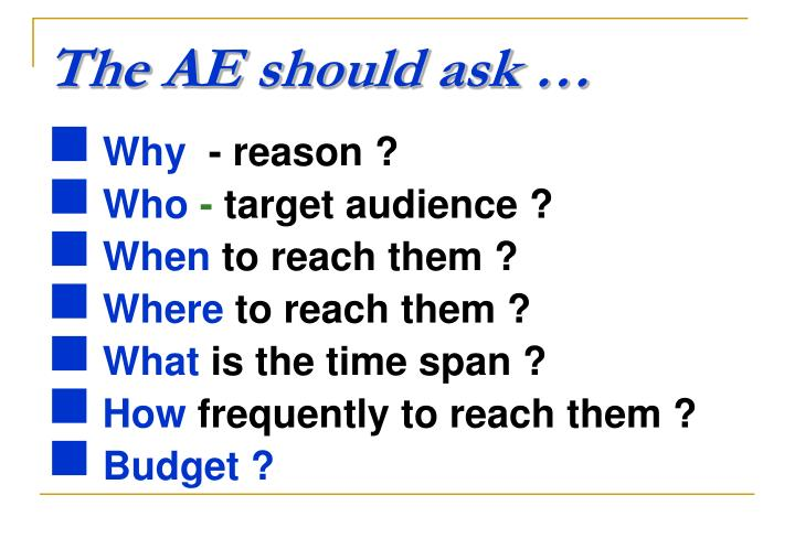 The AE should ask …