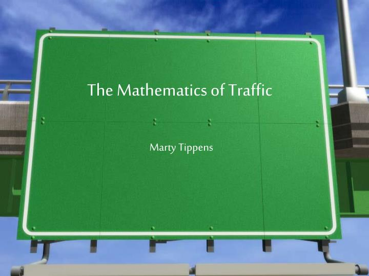 The Mathematics of Traffic