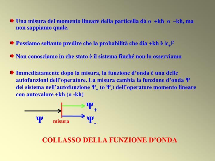 Una misura del momento lineare della particella dà o