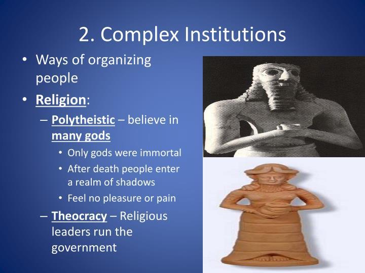 2. Complex Institutions