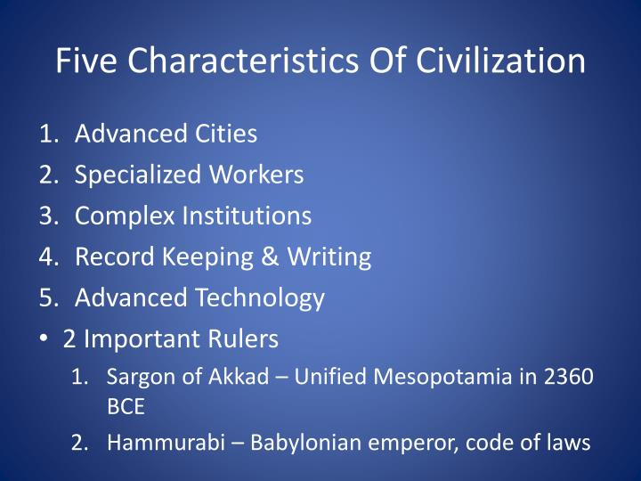 Five Characteristics Of Civilization