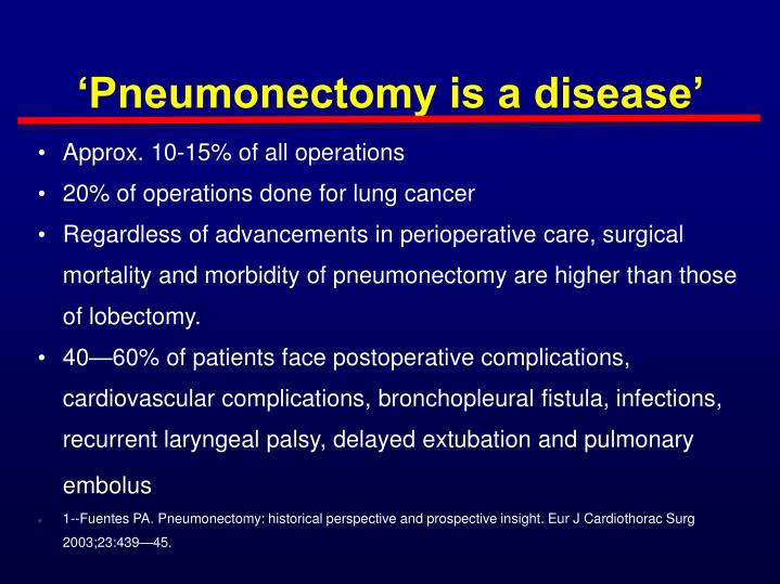 Pneumonectomy is a disease