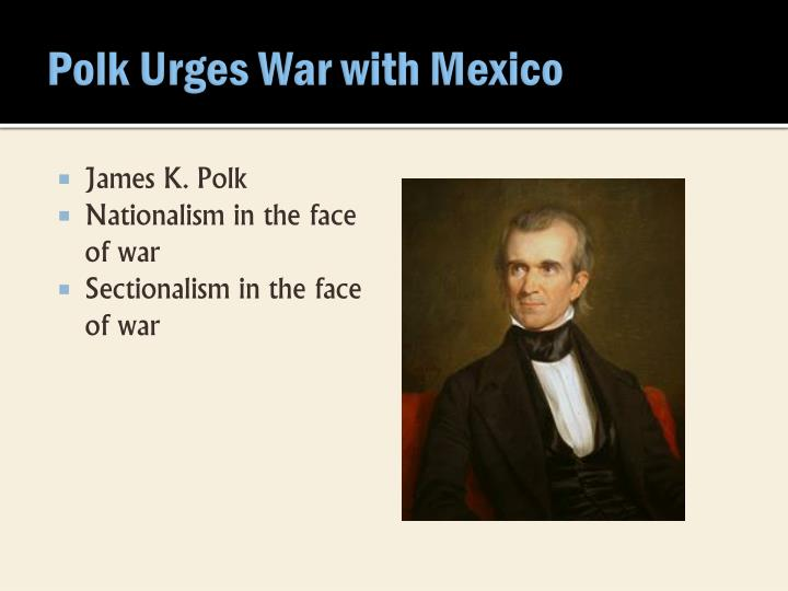 Polk Urges War with Mexico