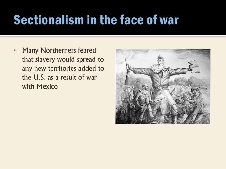 Sectionalism in the face of war