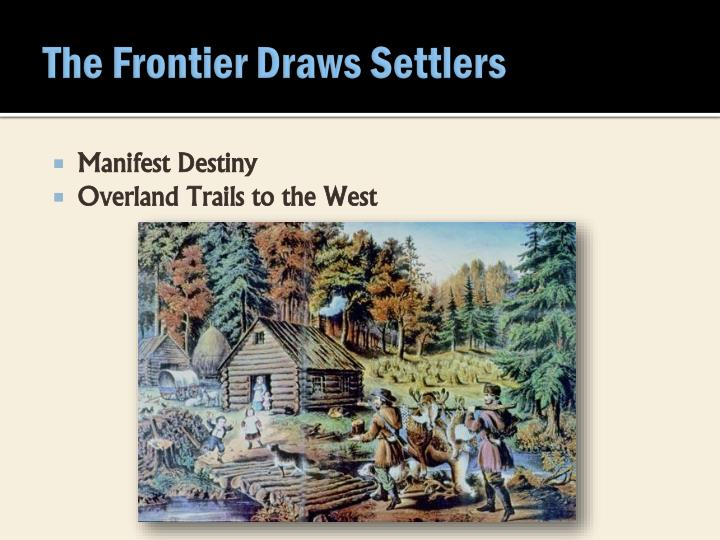 The Frontier Draws