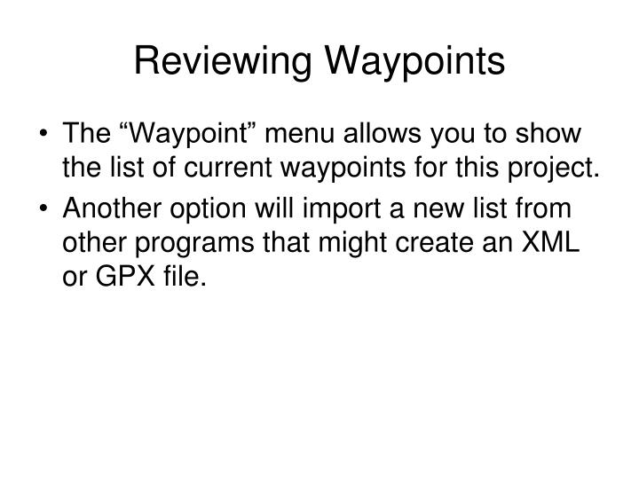 Reviewing Waypoints