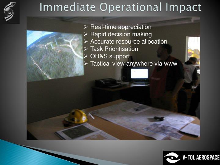 Immediate Operational Impact