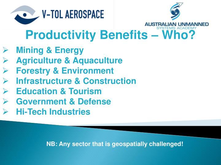 Productivity Benefits – Who?